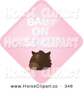 Clip Art of a Brown Horse on a Pink Baby on Board Sign by Kheng Guan Toh